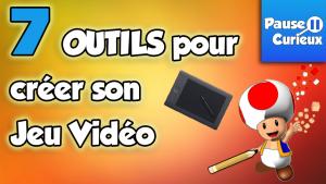 7 Outils pour créer son Jeu Vidéo