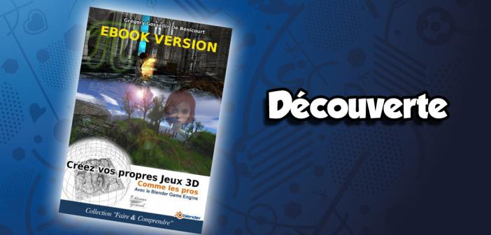 Créez vos propres jeux 3D avec le Blender Game Engine