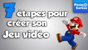 7 Étapes pour créer son Jeu Vidéo