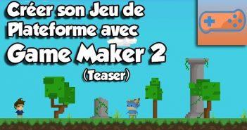 Créer jeu de plateforme Game Maker 2 Teaser