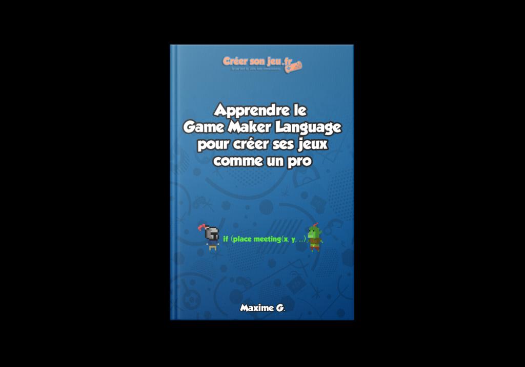 Apprendre le Game Maker Language pour créer ses jeux comme un pro